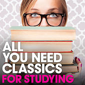 For Studying: All You Need Classics by Various Artists