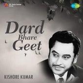 Dard Bhare Geet - Kishore Kumar by Kishore Kumar