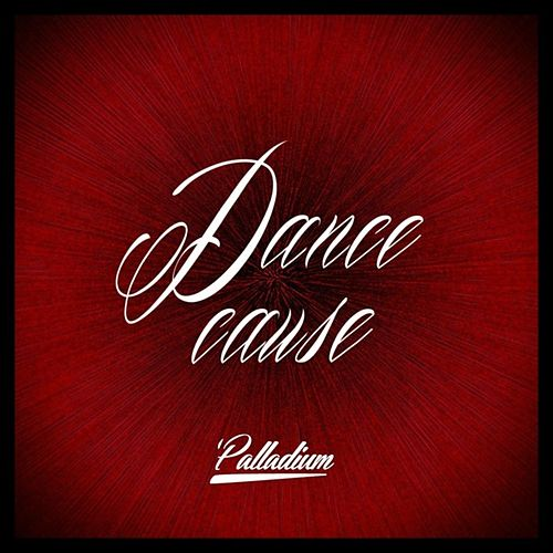 Dancecause (EP) by Palladium