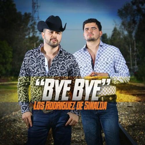 Bye Bye by Los Rodriguez de Sinaloa