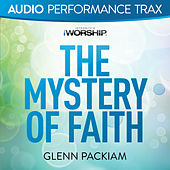 The Mystery of Faith by Glenn Packiam