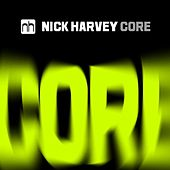 Core by Nick Harvey