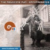 Omnipresence by Medicine man