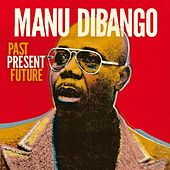 Past Present Future (English version) by Manu Dibango