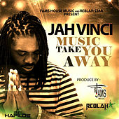 Music Take You Away - Single by Jah Vinci