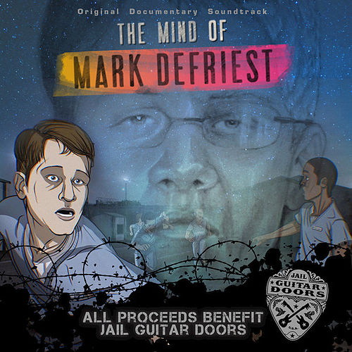 The Mind of Mark DeFriest (Original Documentary Soundtrack) [feat. Franc Foster, Juan Tillis] by Wayne Kramer