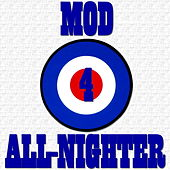 Mod Party All-Nighter, Vol. 4 by Various Artists