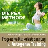 Progressive Muskelentspannung & Autogenes Training - hochwirksame ganzheitliche Tiefenentspannu by Torsten Abrolat