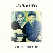 Light Enough To Find My Way by Jones And Leva