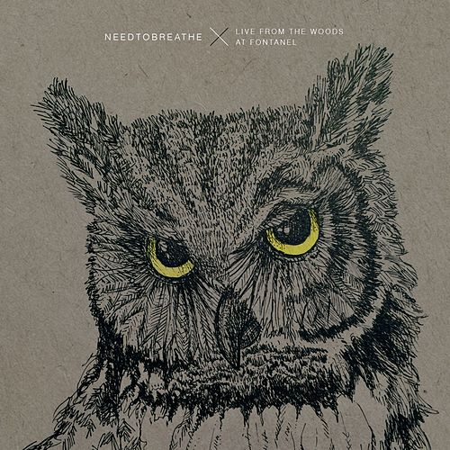 Live From The Woods by NEEDTOBREATHE