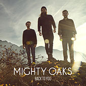 Back To You by Mighty Oaks