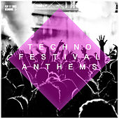 Techno Festival Anthems by Various Artists