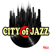 City of Jazz, Vol. 1 by Various Artists