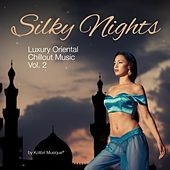 Silky Nights, Vol. 2 - Luxury Oriental Chillout Music by Various Artists