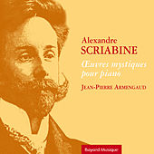 Scriabine: Œuvres mystiques pour piano by Jean-Pierre Armengaud