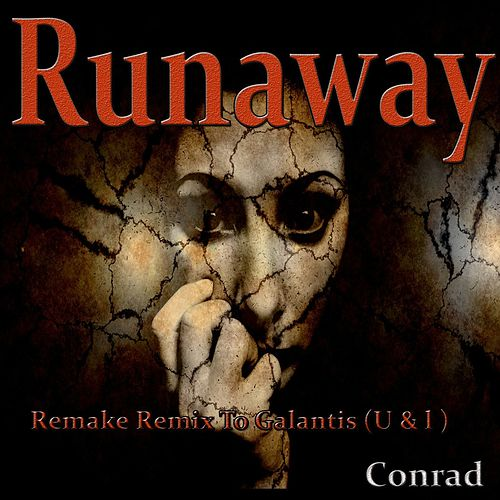 Runaway (U & I) (Remake Remix to Galantis) by Conrad