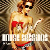 Drizzly House Sessions, Vol. 8 (Ultimate Club Dance Selection) by Various Artists