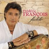 Fidèle by Frédéric François