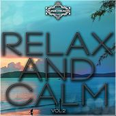 Relax and Calm, Vol. 2 von Various Artists