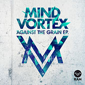 Against the Grain EP by Mind Vortex