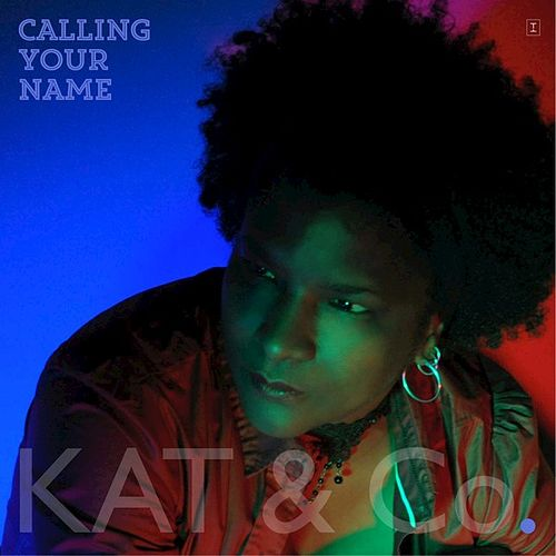 Calling Your Name - Single by Kat & Co.