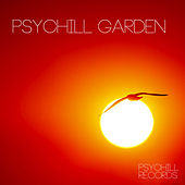 Psychill Garden by Various Artists