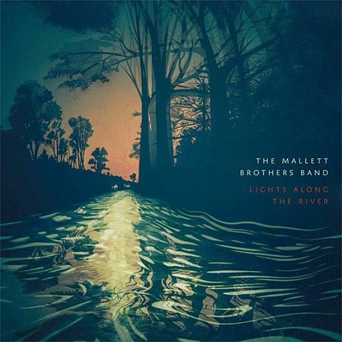 Lights Along the River by The Mallett Brothers Band