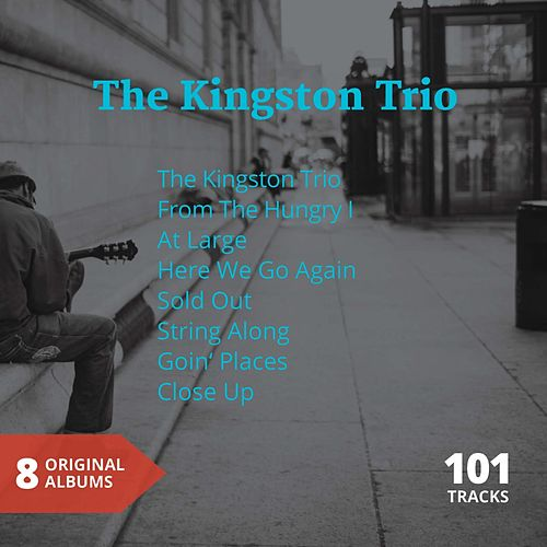 The Kingston Trio (8 Original Albums) by The Kingston Trio