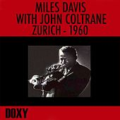 Miles Davis with John Coltrane, Zurich, 1960 (Doxy Collection, Remastered, Live) by John Coltrane
