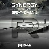 Breathe Again (feat. Ant Neale) by Synergy