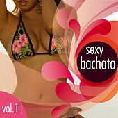 Sexy Bachata Compilation, Vol. 1 - EP by Various Artists