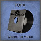 Around The World by Topa