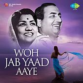 Woh Jab Yaad Aaye - Lata and Mohd. Rafi by Various Artists