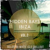 Hidden Bays - Ibiza, Vol. 2 (Relaxing White Island Chillout) by Various Artists
