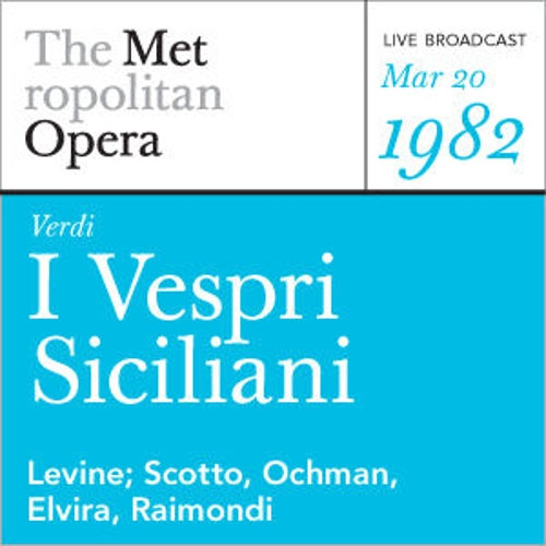 Verdi: I Vespri Siciliani (March 20, 1982) by Metropolitan Opera