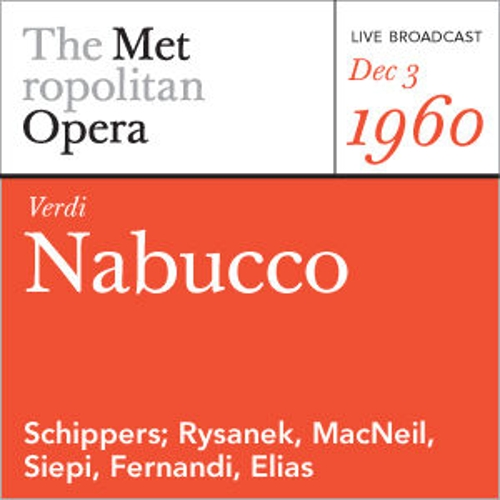 Verdi: Nabucco (December 3, 1960) by Metropolitan Opera