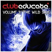 Club Educate, Vol. 3: The Wild Side - EP by Various Artists