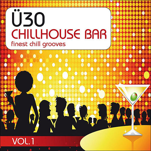 Ü30 Chillhouse Bar Vol.1 by Various Artists