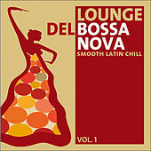 Lounge del Bossa Nova Vol.1 by Various Artists