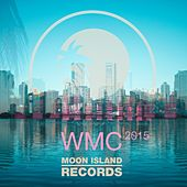 Moon Island Records at WMC 2015 - EP by Various Artists