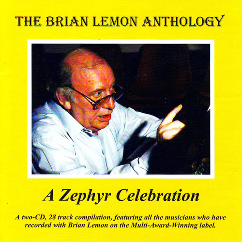 The Brian Lemon Anthology - A Zephyr Celebration by Brian Lemon
