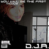 You Will Be The First by D.J.A.
