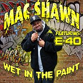 Wet In The Paint by Mac Shawn