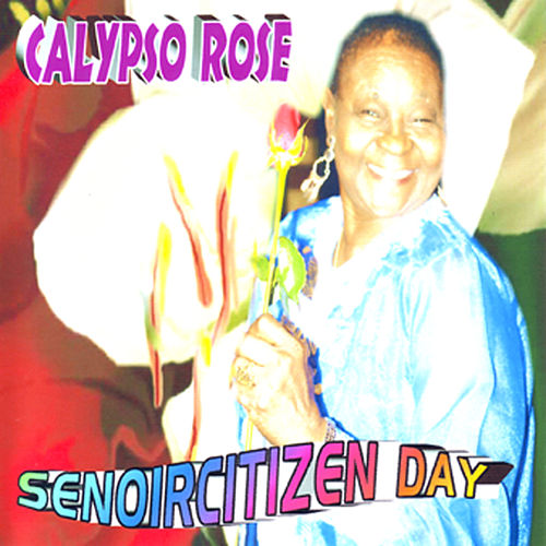 Senior Citizen Day by Calypso Rose