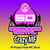 Crazy MF (feat. MC Steal) by A M Project