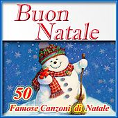 Buon Natale: 50 famose canzoni di Natale von Various Artists