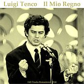 Il mio regno (All Tracks Remastered) by Luigi Tenco