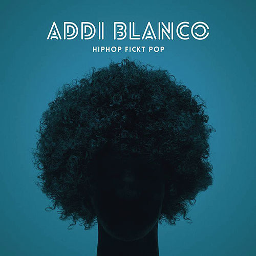 HipHop fickt Pop by Addi Blanco