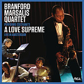 Coltrane's A Love Supreme Live in Amsterdam by Branford Marsalis