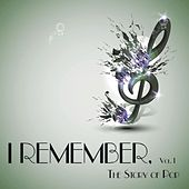 I Remember, Vol. 1 - the Story of Pop von Various Artists
